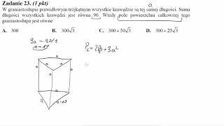 Matura sierpień 2011 zadanie 23 W graniastosłupie prawidłowym trójkątnym wszystkie krawędzie są tej