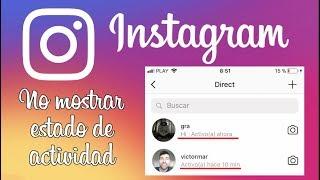No mostrar el Estado de Actividad en Instagram. (Activo ahora)