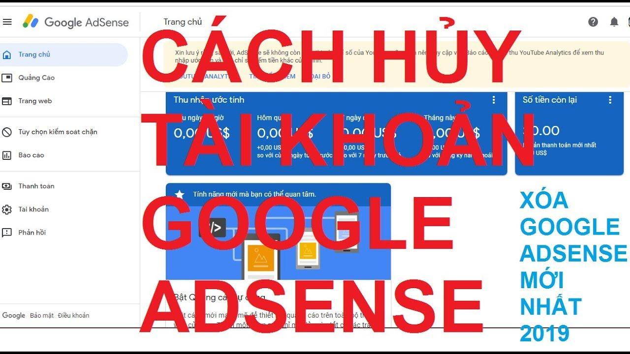 Cách hủy tài khoản Google Adsense | How to cancel Google Adsense account | Hủy GA mới nhất
