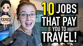 10 JOBS THAT PAY YOU TO TRAVEL THE WORLD!