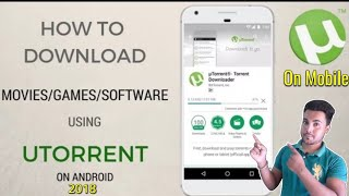 How to Download movie/Game/Software using U TORRENT on android 2018  by ag advise
