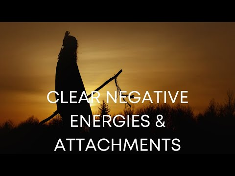 Clear Negative Energies & Attachments
