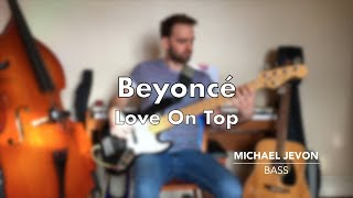 Love On Top, Beyoncé (Bass Cover by Michael Jevon)