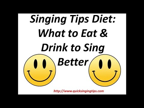 Singing Tips Diet - What to Eat & Drink to Sing Better 101