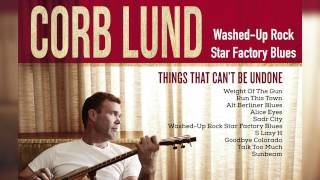 Corb Lund - Washed-Up Rock Star Factory Blues [Audio Only]