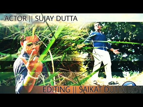 Sujay Dutta new song editing by Saikat Dutta Roy from Raiganj