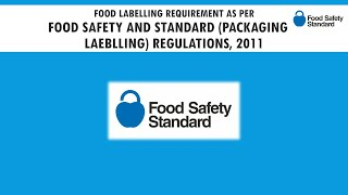 Food Labelling Requirements as per Food Safety & Standard (Packaging & Labelling) Regulation 2011