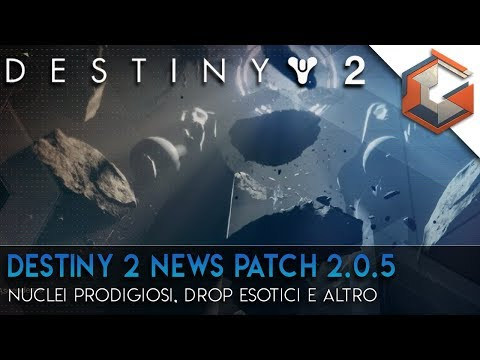 Destiny 2 NEWS | Patch 2.0.5 | Nuclei Prodigiosi, Drop Esotici e Infamia Triplicata! thumbnail