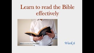 Learn to read the Bible Effectively Part 6