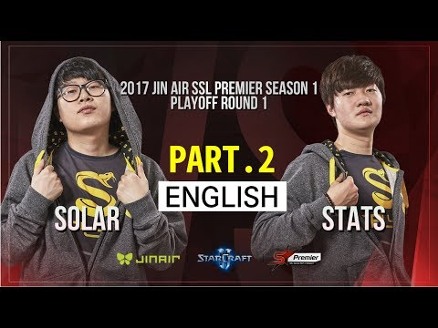 [SSL Premier] 170529 Play-Off Ro.1 Solar vs Stats PART.2