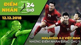 ĐIỂM NHẤN 24 GIỜ - 12.12: MALAYSIA 2-2 VIỆT NAM, Những điểm nhấn đáng chú ý | TROLL BÓNG ĐÁ