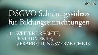 [DSGVO MOOC] 07 Weitere Rechte, Instrumente, Verarbeitungsverzeichnis