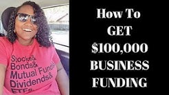 How to Get $100,000 In Business FUNDING