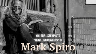 "Mark Spiro – ""Traveling Cowboys"" – Official Audio"