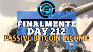 Finalmente Global - Passive BITCOIN Income - Review DAY 212