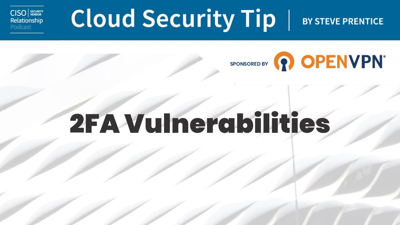 Cloud Security Tip: 2FA Vulnerabilities