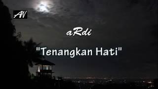 Ardi - Tenangkan Hati (Official Lyric Video)