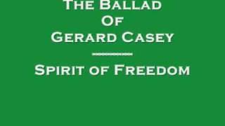 The Ballad Of Gerard Casey - Spirit of Freedom