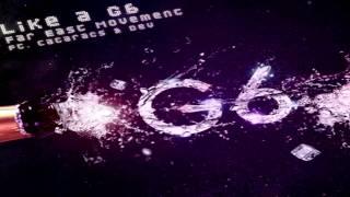 Far East Movement - Like A G6 ft. The Cataracs. Dev