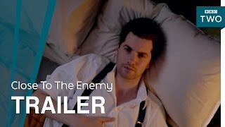 Close To The Enemy: Trailer - BBC Two