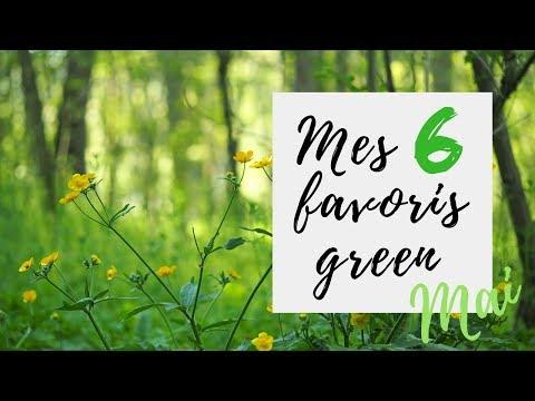 Mes favoris green de mai 2018