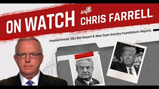 On Watch UPDATE: Impeachment, DOJ/OIG Report & New Open Society Foundations Reports