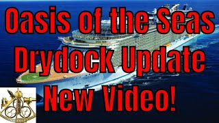 Oasis of the Seas $165 Million Drydock Update From Cadiz Spain New Video!