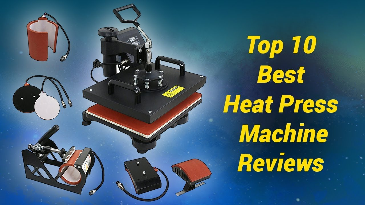Top 10 Best Heat Press Machine Reviews For The Money 2018