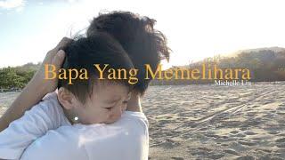 Bapa Yang Memelihara ( Official MV ) - Michelle Liu