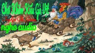 Chơi Khăm Kiểu Gà Vịt - Truyện Cổ Grimm | Nghe Audio