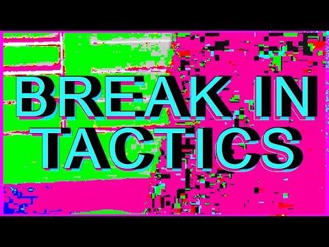 break-in tactics