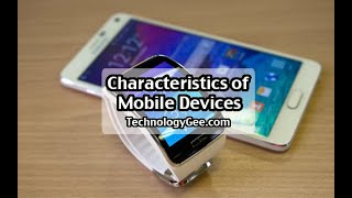 Characteristics of Mobile Devices | CompTIA A+ 220-1001 | 1.4