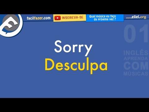 Justin Bieber - Sorry - Aprender Inglês com Letras de Músicas 3