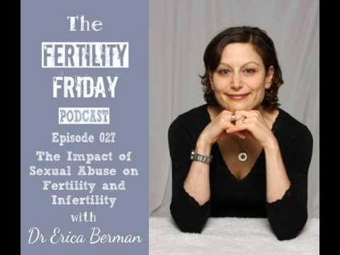 FFP 027 | The Impact of Sexual Abuse on Fertility and Infertility | Part 2 | Dr Erica Berman