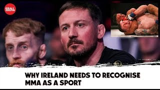 Why Ireland needs to recognise MMA as a sport