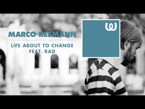 Marco Resmann - Life About To Change feat. RAD