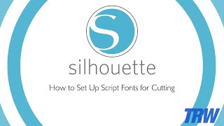 How to Set Up a Script Font For Cutting in Silhouette Studio