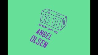 Angel Olsen – Midnight Chats Podcast Episode 28