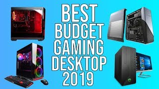 BEST BUDGET GAMING DESKTOP PCs of 2019 - TOP 5 BEST AFFORDABLE PRE-BUILT GAMING DESKTOP 2019