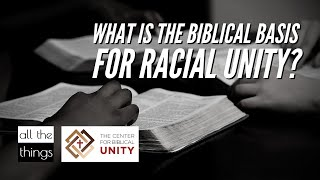 What is the Biblical Basis for Racial Unity?