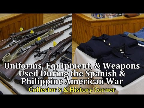 Uniforms, Equipment, and Weapons Used During the Spanish & Philippine American War