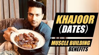 Dates (KHAJOOR) for Muscle Building & It