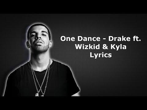 One Dance- Drake Ft. Wizkid & Kyla Lyrics