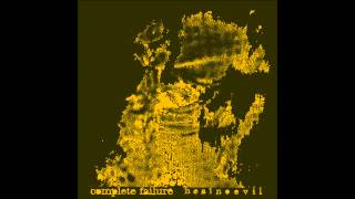 Complete Failure - Church Of The Self/The State On Impure Thought