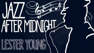 Jazz After Midnight: Lester Young Lester Willis Young (August 27, 1...