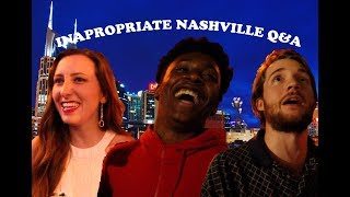 INAPPROPRIATE NASHVILLE Q&A (EXPOSED)