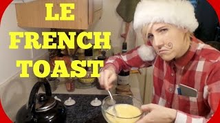 My Drunk Kitchen: Le French Toast