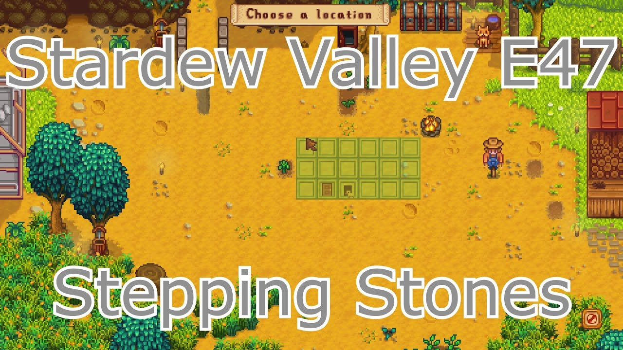 stardew valley e47 stepping stones youtube