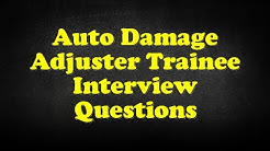 Auto Damage Adjuster Trainee Interview Questions