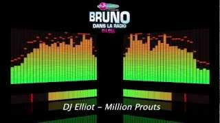 DJ Elliot - Million Prouts (Bruno dans la Radio)